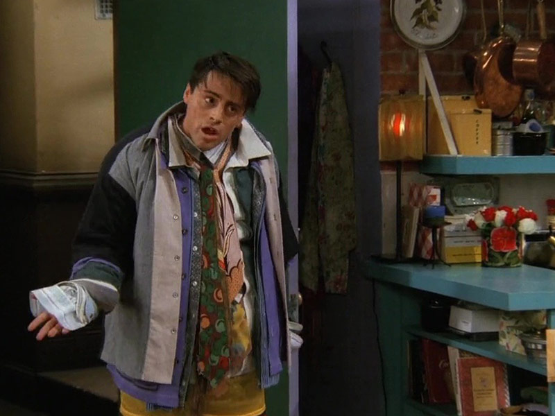 the one where no one was ready, joey all cloths, could i be wearing anymore cloths